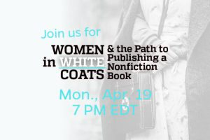 Women in White Coats and the Path to Publishing a Nonfiction Book